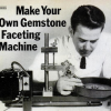 Thumbnail image for Build a Faceting Machine